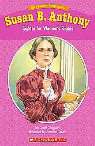 Susan B. Anthony: Fighter for Women's Rights 9780439774130