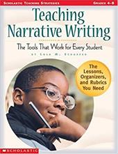 Teaching Narrative Writing: The Tools That Work for Every Student 1372809