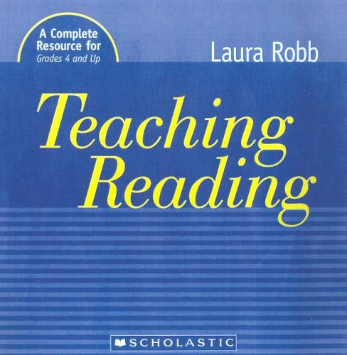 Teaching Reading: A Complete Resource for Grades 4 and Up 9780439771368