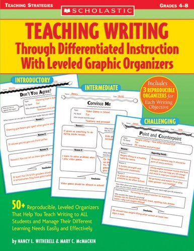 Teaching Writing Through Differentiated Instruction with Leveled Graphic Organizers 9780439567275