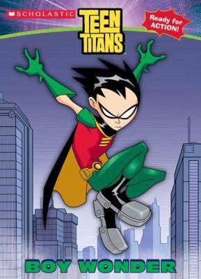 Teen Titans: Boy Wonder 9780439745734