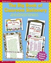 The Big Book of Classroom Stationery Grades 4-6: Dozens of Motivating Writing Sheets with Illustrated Borders Kids Will Love!