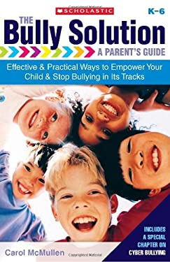 The Bully Solution: A Parent's Guide 9780439024228