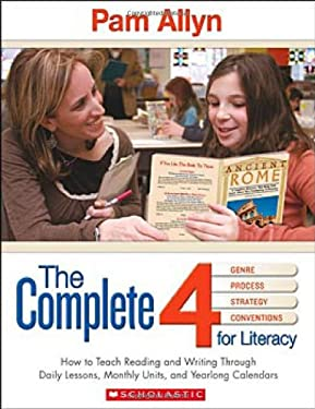 The Complete 4 for Literacy: How to Teach Reading and Writing Through Daily Lessons, Monthly Units, and Yearlong Calendars 9780439026444