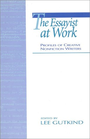 The Essayist at Work: Profiles of Creative Nonfiction Writers 9780435081515