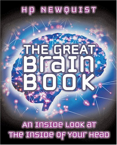 The Great Brain Book: An Inside Look at the Inside of Your Head 9780439458955