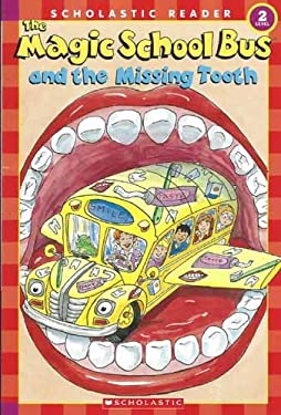The Magic School Bus and the Missing Tooth 9780439801072