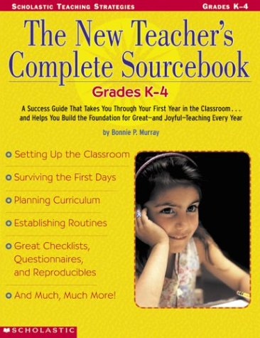 The New Teacher's Complete Sourcebook: Grades K-4 9780439303019