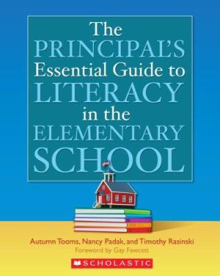 The Principal's Essential Guide to Literacy in the Elementary School 9780439704847