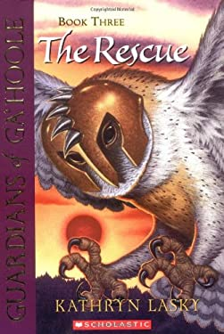 Guardians of Ga'hoole #3: The Rescue 9780439405591