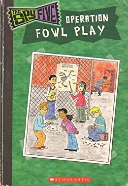 The Spy Five Operation Fowl Play (The Spy Five)