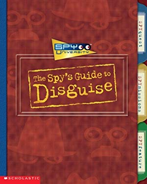 The Spy's Guide to Disguise 9780439336444