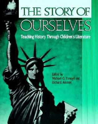 The Story of Ourselves: Teaching History Through Children's Literature 9780435087258