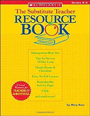 The Substitute Teacher Resource Book: Grades K-2 9780439444101