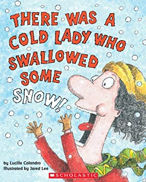There Was a Cold Lady Who Swallowed Some Snow! - Audio [With CD] 9780439895569