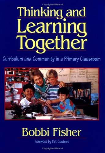 Thinking and Learning Together: Curriculum and Community in a Primary Classroom 9780435088446