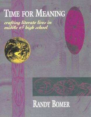 Time for Meaning: Crafting Literate Lives in Middle & High School 9780435088491
