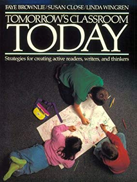 Tomorrow's Classroom Today: Strategies for Creating Active Readers, Writers, and Thinkers 9780435085506