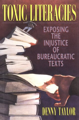 Toxic Literacies: Exposing the Injustice of Bureaucratic Texts 9780435081379