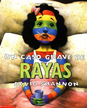 Un Caso Grave de Rayas: (Spanish Language Edition of a Bad Case of Stripes) 9780439409865
