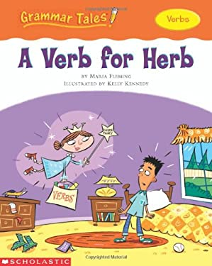 Grammar Tales: A Verb for Herb 9780439458177