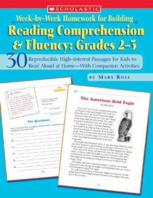 Week-By-Week Homework for Building Reading Comprehension & Fluency: Grades 2-3: 30 Reproducible High-Interest Passages for Kids to Read Aloud at Home-