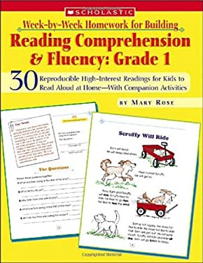 Week-By-Week Homework for Building Reading Comprehension & Fluency: Grade 1: 30 Reproducible High-Interest Readings for Kids to Read Aloud at Home-Wit 9780439616560