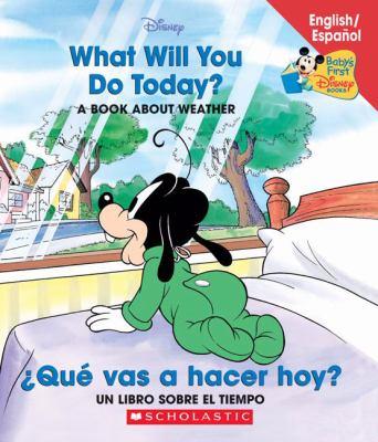 What Will You Do Today?/Que Vas a Hacer Hoy?: A Book about Weather/Un Libro Sobre El Tiempo 9780439663687