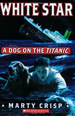 White Star: A Dog on the Titanic 9780439712651