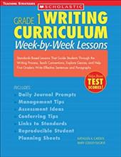 Writing Curriculum: Week-By-Week Lessons: Grade 1: Standards-Based Lessons That Guide Students Through the Writing Process, Teach