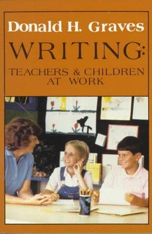Writing: Teachers & Children at Work 9780435082031