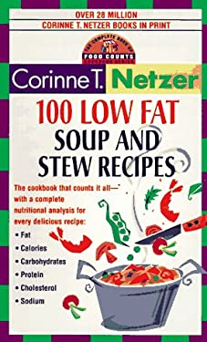 100 Low Fat Soup and Stew Recipes: The Complete Book of Food Counts Cookbook Series 9780440223405