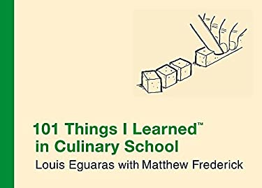 101 Things I Learned (TM) in Culinary School 9780446550307