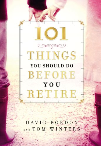 101 Things You Should Do Before You Retire 9780446579209