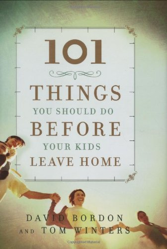 101 Things You Should Do Before Your Kids Leave Home 9780446579193