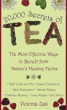 20,000 Secrets of Tea: The Most Effective Ways to Benefit from Nature's Healing Herbs 9780440235293