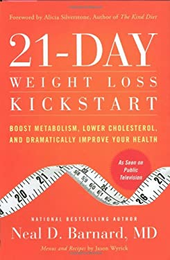 21-Day Weight Loss Kickstart: Boost Metabolism, Lower Cholesterol, and Dramatically Improve Your Health 9780446583817