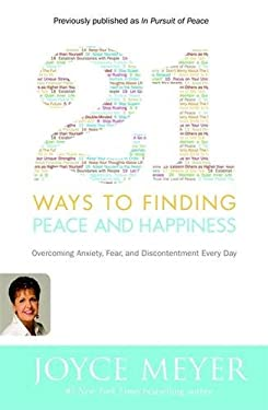21 Ways to Finding Peace and Happiness: Overcoming Anxiety, Fear, and Discontentment Every Day 9780446581509