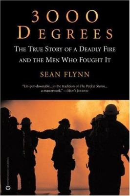 3000 Degrees: The True Story of a Deadly Fire and the Men Who Fought It 9780446690959