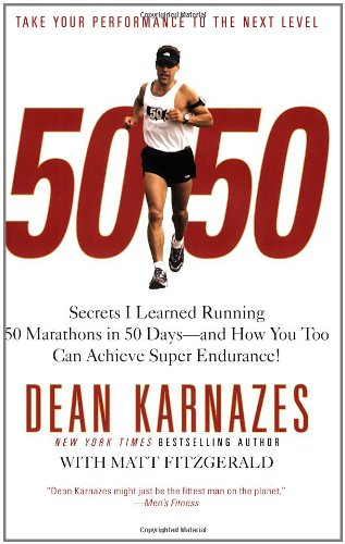 50/50: Secrets I Learned Running 50 Marathons in 50 Days--And How You Too Can Achieve Super Endurance! 9780446581844