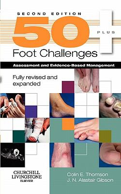 50+ Foot Challenges: Assessment and Evidence-Based Management 9780443104022