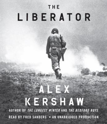 The Liberator: One World War II Soldier's 500-Day Odyssey from the Beaches of Sicily to the Gates of Dachau 9780449012635