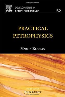 Practical Petrophysics, Volume 62 (Developments in Petroleum Science)