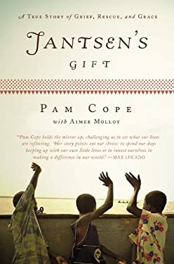 Jantsen's Gift: A True Story of Grief, Rescue, and Grace 9780446199704