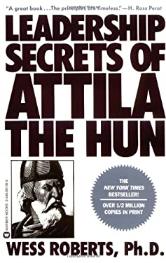 Leadership Secrets of Attila the Hun 9780446391061