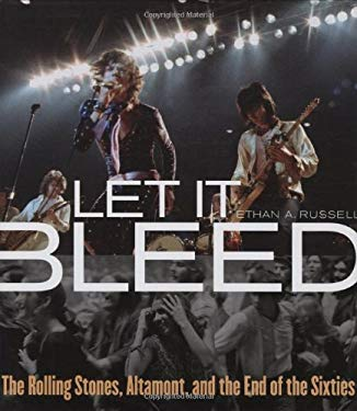 Let It Bleed: The Rolling Stones, Altamont, and the End of the Sixties 9780446539043