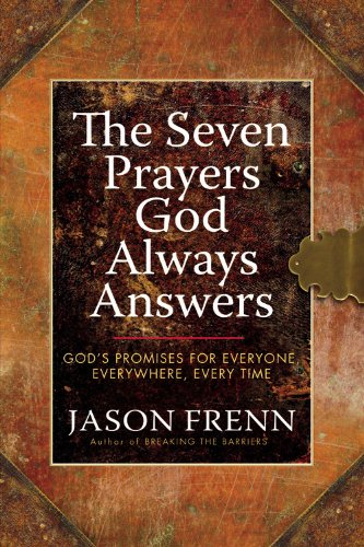 The Seven Prayers God Always Answers: God's Promises for Everyone, Everywhere, Every Time 9780446546232