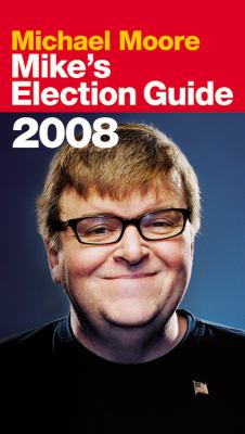 Mike's Election Guide 9780446546270