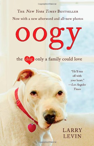 Oogy: The Dog Only a Family Could Love 9780446546300