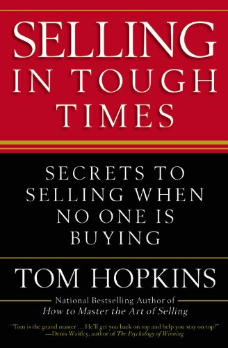 Selling in Tough Times: Secrets to Selling When No One Is Buying 9780446548137
